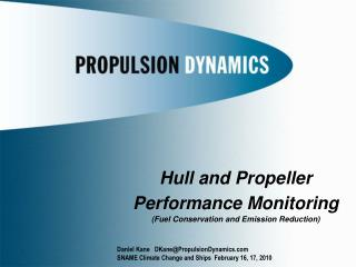 Hull and Propeller Performance Monitoring  Fuel Conservation and Emission Reduction   Daniel Kane   DKanePropulsionDynam
