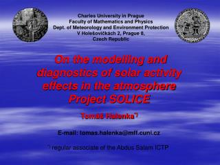 On the modelling and diagnostics of s olar activity  effect s  i n  the atmosphere Project SOLICE