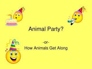 Animal Party?
