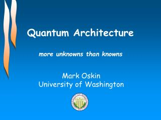 Quantum Architecture more unknowns than knowns