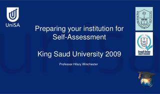 Preparing your institution for Self-Assessment King Saud University 2009