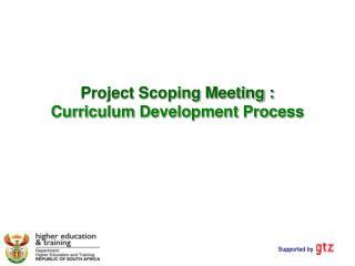 Project Scoping Meeting :  Curriculum Development Process