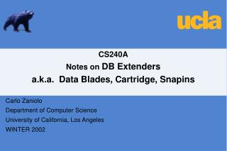 CS240A Notes on  DB Extenders a.k.a.  Data Blades, Cartridge, Snapins