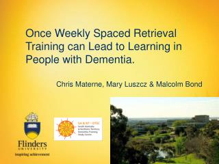 Once Weekly Spaced Retrieval Training can Lead to Learning in People with Dementia.