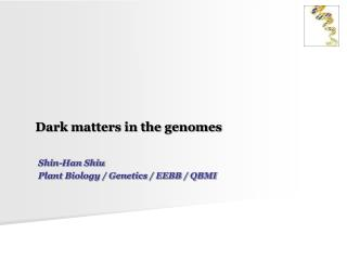 Dark matters in the genomes