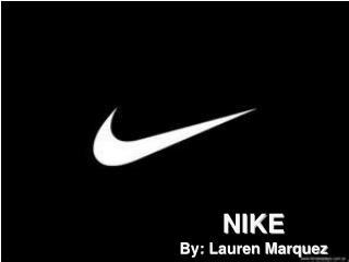 NIKE By: Lauren Marquez
