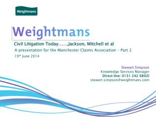 Civil Litigation Today…….Jackson, Mitchell et al