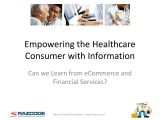 Empowering the Healthcare Consumer with Information