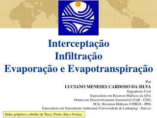 Por LUCIANO MENESES CARDOSO DA SILVA Engenheiro Civil Especialista em Recursos Hídricos da ANA