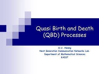 Quasi Birth and Death (QBD) Processes