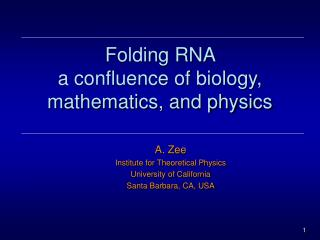 Folding RNA  a confluence of biology, mathematics, and physics