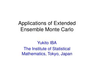 Applications of Extended Ensemble Monte Carlo