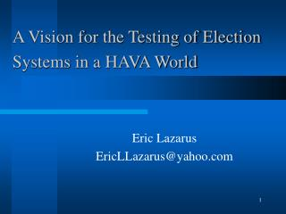 A Vision for the Testing of Election Systems in a HAVA World
