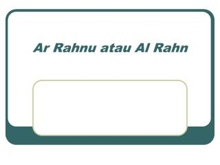 Ar Rahnu atau Al Rahn