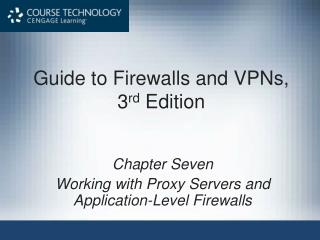 Guide to Firewalls and VPNs, 3 rd �Edition