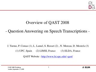 Overview of QAST 2008 - Question Answering on Speech Transcriptions -