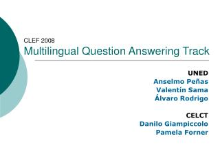 CLEF 2008 Multilingual Question Answering Track