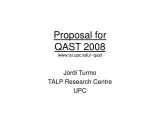 Proposal for QAST 2008 lsi.upc/~qast