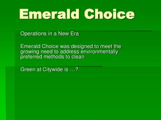 Emerald Choice