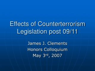 Effects of Counterterrorism Legislation post 09/11
