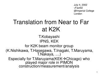 Translation from Near to Far at K2K