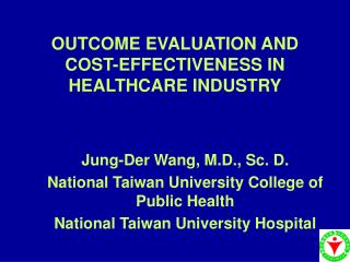 OUTCOME EVALUATION AND COST-EFFECTIVENESS IN HEALTHCARE INDUSTRY