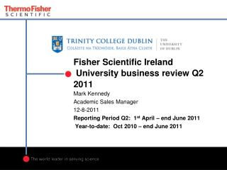 Fisher Scientific Ireland  University business review Q2 2011