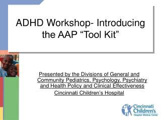 "ADHD Workshop- Introducing the AAP ""Tool Kit"""