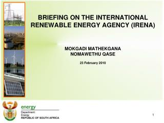 BRIEFING ON THE INTERNATIONAL RENEWABLE ENERGY AGENCY (IRENA)