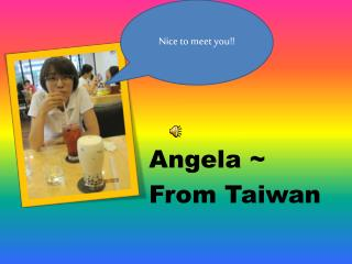 Angela ~ From Taiwan
