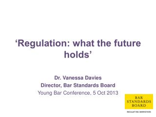 'Regulation: what the future holds'