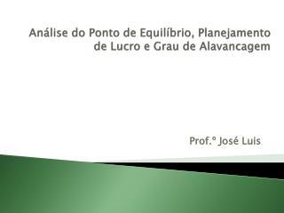 Análise do Ponto de Equilíbrio, Planejamento de Lucro e Grau de Alavancagem