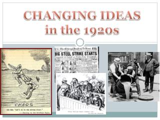 CHANGING IDEAS in the 1920s
