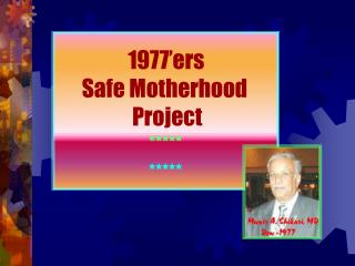 1977'ers        Safe Motherhood                    Project ***** *****