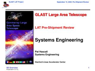 GLAST Large Area Telescope LAT Pre-Shipment Review Systems Engineering Pat Hascall