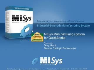 MISys Manufacturing System for QuickBooks Presented by