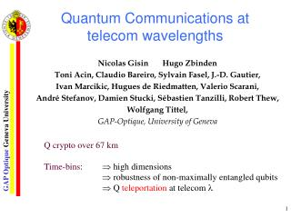 Quantum Communications at telecom wavelengths
