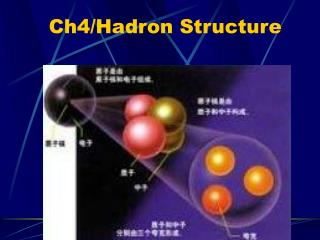 Ch4/Hadron Structure