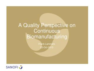 A Quality Perspective on Continuous Biomanufacturing