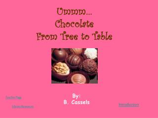 Ummm… Chocolate  From Tree to Table