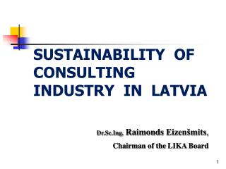 SUSTAINABILITY  OF CONSULTING INDUSTRY  IN  LATVIA