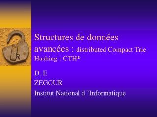 Structures de données avancées :  distributed Compact Trie Hashing : CTH *