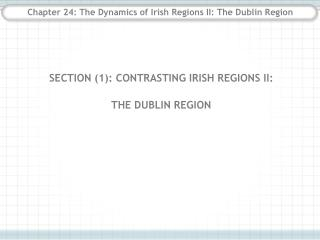 Chapter 24: The Dynamics of Irish Regions II: The Dublin Region