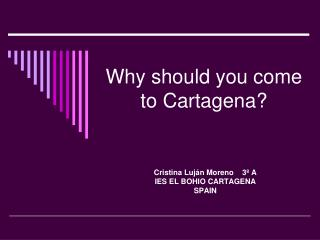 Why should you come to Cartagena?