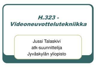 H.323 - Videoneuvottelutekniikka