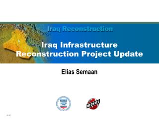 Iraq Infrastructure Reconstruction Project Update