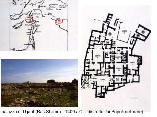 palazzo di Ugarit (Ras Shamra - 1400 a.C. - distrutto dai Popoli del mare)