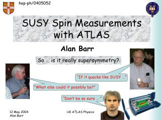 SUSY Spin Measurements with ATLAS