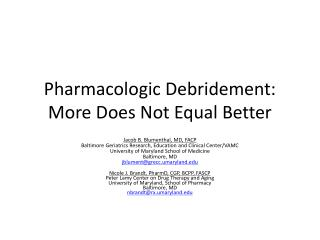 Pharmacologic Debridement: More Does Not Equal Better