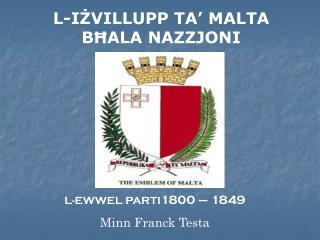 L-I Ż VILLUPP TA' MALTA B Ħ ALA NAZZJONI